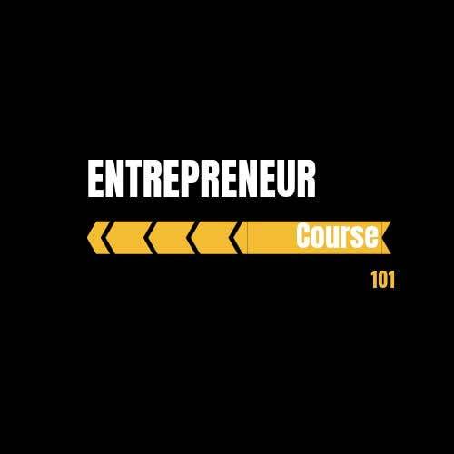 """Inscrição nº 25 do Concurso para Logo Design For """"Entrepreneur Course 101"""""""