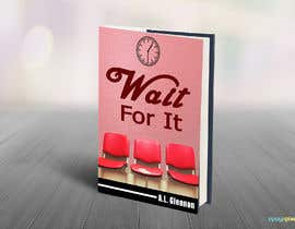 Tuloshedas tarafından Wait For It! Book Cover için no 39