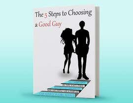 #75 untuk The 5 Steps to Choosing a Good Guy Book Cover oleh RhLarry