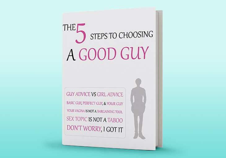 Kilpailutyö #93 kilpailussa The 5 Steps to Choosing a Good Guy Book Cover