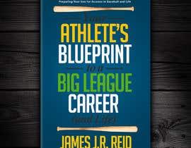 nº 5 pour eBook Design & Mockup for my Blueprint to a Big League Career & Life! par redAphrodisiac