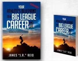 nº 58 pour eBook Design & Mockup for my Blueprint to a Big League Career & Life! par redAphrodisiac