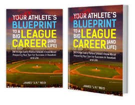 #62 for eBook Design & Mockup for my Blueprint to a Big League Career & Life! by RomanaMou