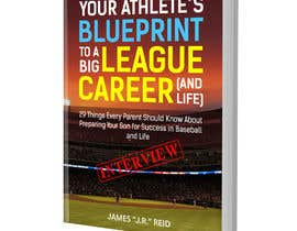 #71 for eBook Design & Mockup for my Blueprint to a Big League Career & Life! by RomanaMou