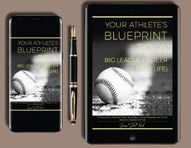 #74 untuk eBook Design & Mockup for my Blueprint to a Big League Career & Life! oleh penanpaper