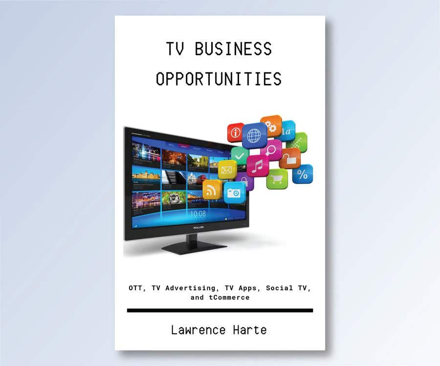 Proposition n°56 du concours Create a Front Book Cover Image about New TV Business Opportunities