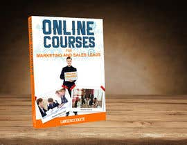 #83 untuk Create a Front Book Cover Image about Using Online Courses for Marketing and Sales Lead Generation oleh farhanqureshi522