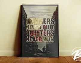 Nro 43 kilpailuun Create Motivational or Inspirational Poster / Canvas käyttäjältä TomaszBudzynski