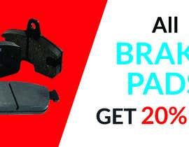 #38 for Brake pad banner af freelanceranis19