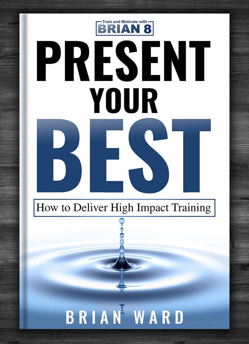 Bài tham dự cuộc thi #76 cho design a book cover for PRESENT YOUR BEST