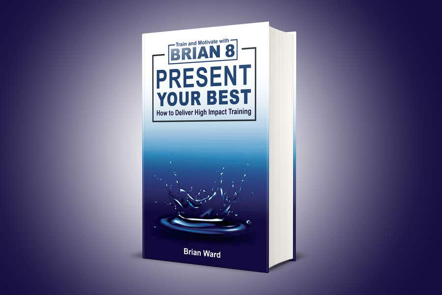 Bài tham dự cuộc thi #122 cho design a book cover for PRESENT YOUR BEST