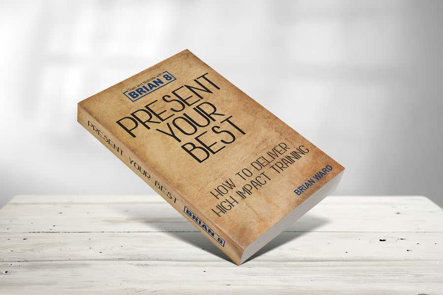 Bài tham dự cuộc thi #99 cho design a book cover for PRESENT YOUR BEST