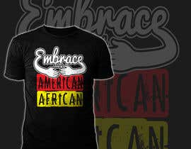 "#46 for The ""American-African"" Experience: T shirt & Hoodie Design af hasembd"