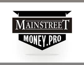 #25 untuk Logo Design for MainstreetMoney.Pro (with plenty of banner work available after) oleh paramiginjr63