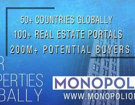 #5 cho 3 points to mention in every different design. 1. 50+ Countries Globally 2. 100+ Real Estate Portals 3. 200M+ Potential Buyers ( www.monopolion.com ) bởi rituabhig