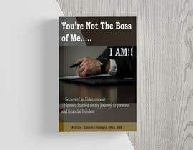 #23 for Design a book cover - You're Not The Boss of Me.....I Am!! by RMveglo
