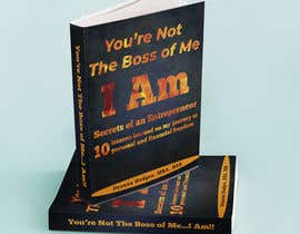#35 for Design a book cover - You're Not The Boss of Me.....I Am!! by MRJaklin