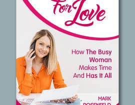 #10 untuk The Time For Love - Ebook Cover Design oleh RiktaDesign
