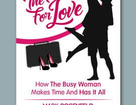 #50 untuk The Time For Love - Ebook Cover Design oleh RiktaDesign