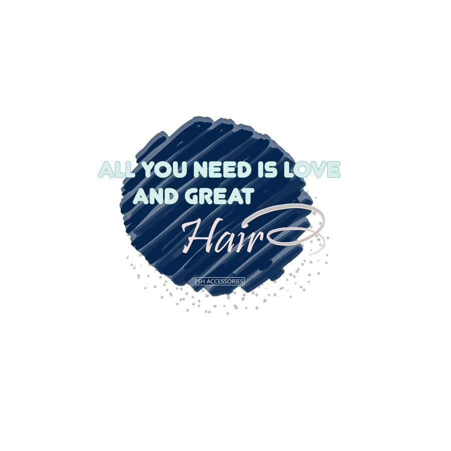 Bài tham dự cuộc thi #32 cho Please design a logo with the slogan at top 'All you need is love & great hair' with the brand 'SH Accessories' as the footer of the logo. Please take the time to view the attachment. It needs to simple, easy to read but elegant.