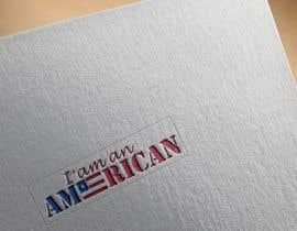 #12 cho I am an AmeriCAN bởi imran5610