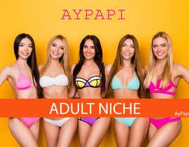 #4 for I need someone to make me a small portfolio of Adult Ad's for my new (Spanish/Latina) Niche Adult Website AyPapi.com af pinky2017