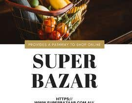 Abdullah0420 tarafından https://www.superbazaar.com.au/  One Poster editing AND Two Banners to be created. Logo and existing file for poster will be shared in chat. için no 3