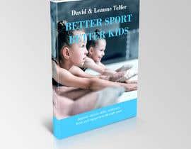 nº 39 pour Better Sport, Better Kids - Book cover design par mirandalengo