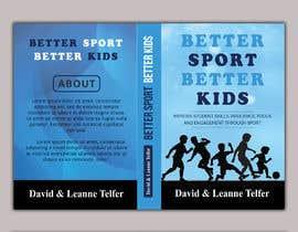 Nro 63 kilpailuun Better Sport, Better Kids - Book cover design käyttäjältä shawon33