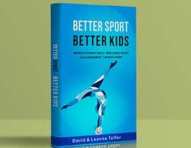 nº 22 pour Better Sport, Better Kids - Book cover design par kashmirmzd60