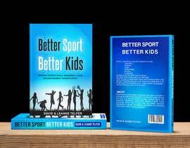 Nro 47 kilpailuun Better Sport, Better Kids - Book cover design käyttäjältä kashmirmzd60