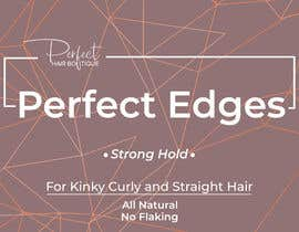 #5 for I need a  label designs for private label products for hair edges by michaelh19