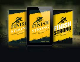 #67 for Ebook Cover - Finish Strong by kashmirmzd60
