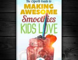 Nro 57 kilpailuun Created us a Smoothie Ebook Cover käyttäjältä redAphrodisiac