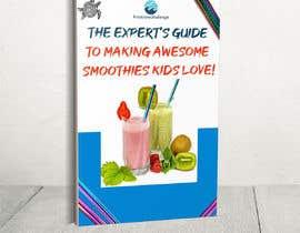 Nro 51 kilpailuun Created us a Smoothie Ebook Cover käyttäjältä AymanebT