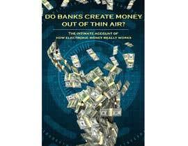 #7 cho Banks create money, sugestive cover for my ebook bởi jomainenicolee