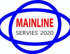 #280 for MAINLINE SERVICES 2020 af Rocky152