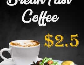 "Abubakar3692 tarafından Poster design for ""Breakfast menu + coffee for $2.5"" için no 30"