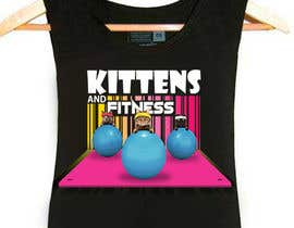 #17 for T-Shirt Graphic Design - Kittens & Fitness by AdnanAich