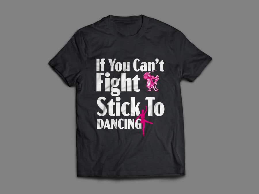 """Proposition n°60 du concours I would like a graphic design made that says the following """"If You Can't Fight, Stick To Dancing.  Provide more then one graphic. One with text only and one with graphic of either boxing gloves and music notes. The 3rd design use your own imagination."""