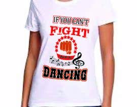 "#32 untuk I would like a graphic design made that says the following ""If You Can't Fight, Stick To Dancing.  Provide more then one graphic. One with text only and one with graphic of either boxing gloves and music notes. The 3rd design use your own imagination. oleh sumon0909"