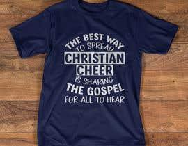 Nro 9 kilpailuun Gospel Cheer Tee Shirt design käyttäjältä mdminhajuddin