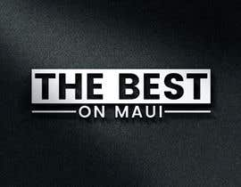 #54 for Create a logo for The Best On Maui  / www.thebestonmaui.com by Salekin555