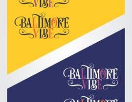 #24 untuk Baltimore Vibe design oleh ahmadyusuf1998
