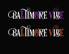#31 untuk Baltimore Vibe design oleh shimaaismail