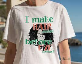 #216 cho Hair T Shirt Designs bởi mdyounus19