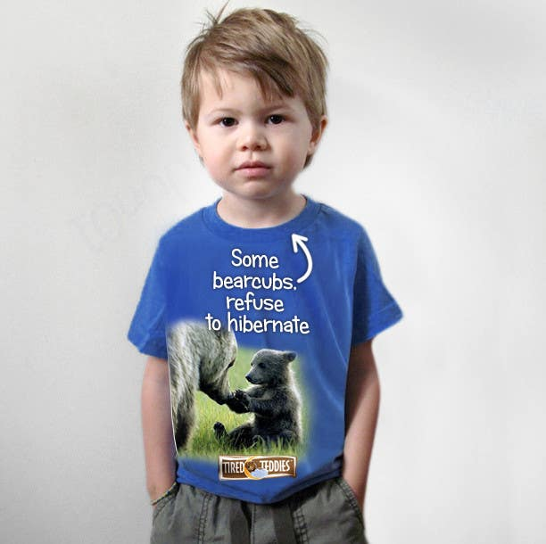 Proposition n°                                        53                                      du concours                                         T-shirt Design for Tired Teddies Guerrilla Marketing Campaign