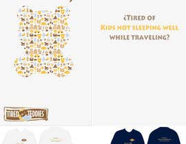 #101 untuk T-shirt Design for Tired Teddies Guerrilla Marketing Campaign oleh daherkatherine