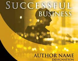 #9 for Create a eBook cover pages on FASTEST WAY TO LAUNCH A SUCCESSFUL BUSINESS af MUGHJ