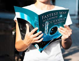 #14 for Create a eBook cover pages on FASTEST WAY TO LAUNCH A SUCCESSFUL BUSINESS af MUGHJ